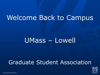 Welcome  Back to Campus UMass – Lowell Graduate Student Association