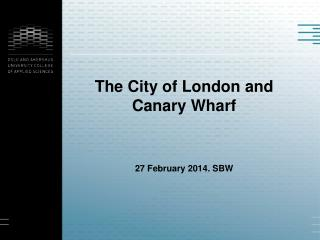 The City  of  London and  Canary Wharf 27  February  2014. SBW