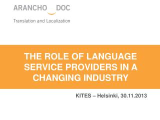 THE ROLE OF Language service providers in A CHANGING INDUSTRY