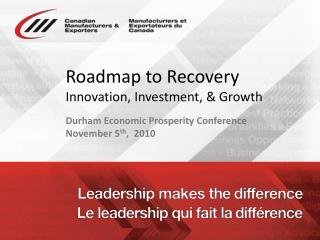 Roadmap to Recovery Innovation, Investment, & Growth