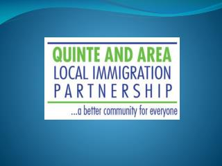 The Quinte Local Immigration Partnership QLIP