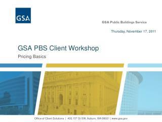 GSA PBS Client Workshop