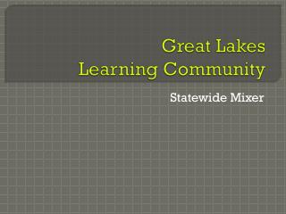 Great Lakes  Learning Community