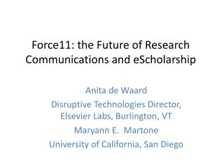 Force11: the Future of Research Communications and  eScholarship