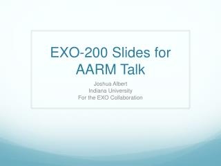 EXO-200 Slides for AARM Talk