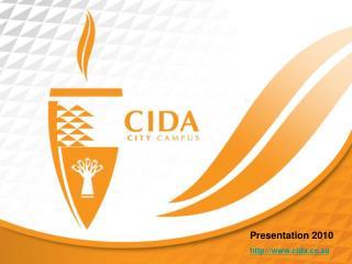 Presentation 2010 http://www.cida.co.za