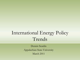 International Energy Policy Trends