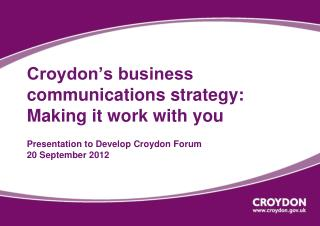 Croydon's business communications strategy: Making it work with you