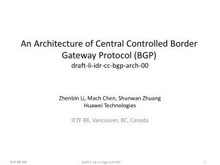 An Architecture of Central Controlled Border Gateway Protocol (BGP)   draft-li-idr-cc-bgp-arch-00