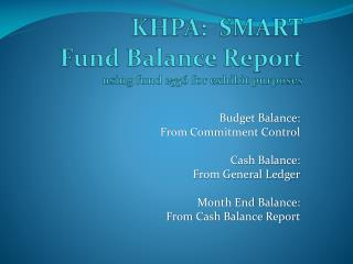 KHPA:  SMART  Fund Balance Report using fund 2556 for exhibit purposes