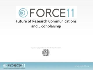 Future of Research Communications and E-Scholarship