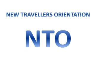 NEW TRAVELLERS ORIENTATION