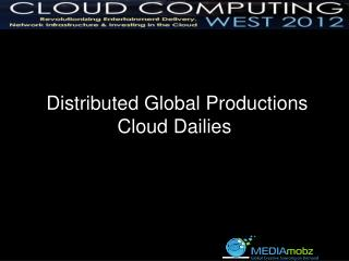 Distributed Global Productions Cloud Dailies