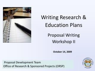 Writing Research &  Education Plans Proposal Writing  Workshop II