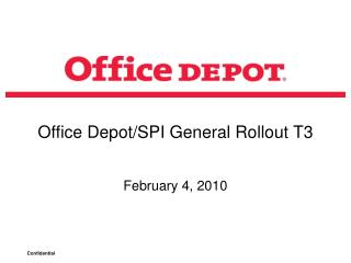 Office Depot/SPI General Rollout T3