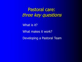 Pastoral care: three key questions