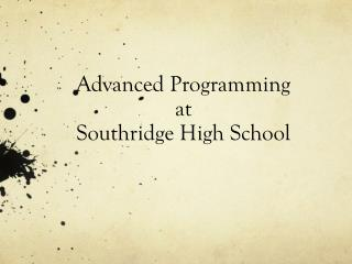 Advanced Programming at  Southridge High School