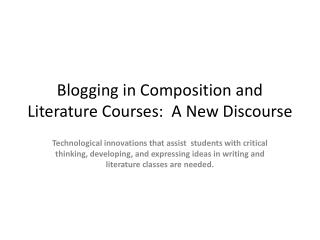 Blogging in Composition and Literature Courses:  A New Discourse