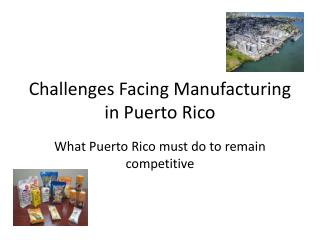 Challenges Facing Manufacturing in Puerto Rico