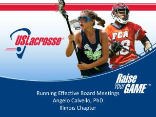 Running Effective Board Meetings Angelo Calvello, PhD Illinois Chapter