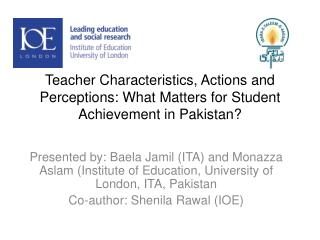 Teacher Characteristics, Actions and Perceptions: What Matters for Student Achievement in Pakistan?