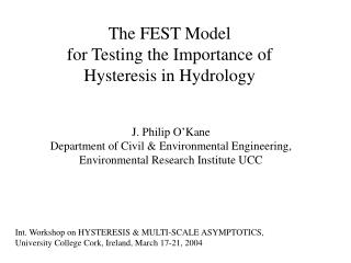 The FEST Model  for Testing the Importance of  Hysteresis in Hydrology