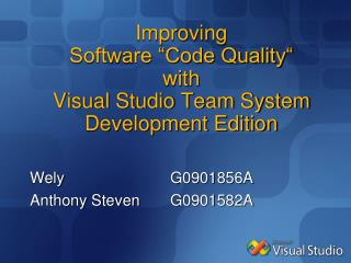 improving  software  code quality  with  visual studio team system development edition