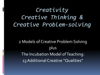 Creativity Creative Thinking &  Creative Problem-solving