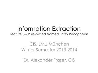 Information Extraction Lecture 3 – Rule-based Named Entity Recognition