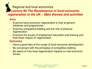 Lecture 9b The Renaissance of local economic regeneration in the UK – Main themes and activities