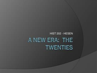 A New Era:  The TWENTIES