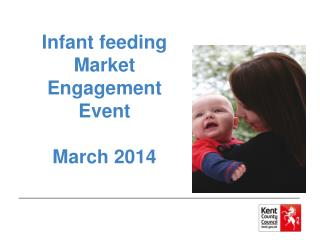 Infant feeding Market Engagement Event  March 2014