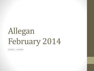 Allegan F ebruary 2014