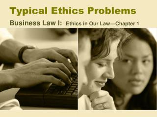 Typical Ethics Problems