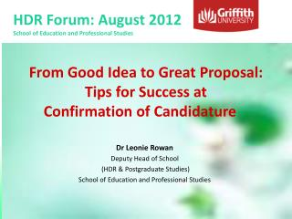 From Good Idea to Great Proposal: Tips for Success at  Confirmation of Candidature