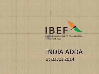 INDIA ADDA at Davos 2014