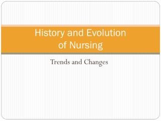 History and Evolution  of Nursing