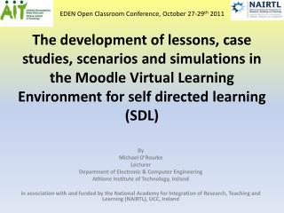 The development  of lessons, case studies, scenarios and simulations in the  Moodle  Virtual Learning Environment for s