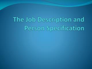 The  Job Description  and Person Specification