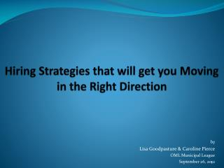 Hiring Strategies that will get you Moving in the Right Direction