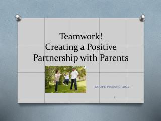 Teamwork!  Creating a Positive Partnership with Parents