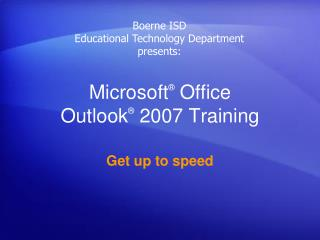 Microsoft ®  Office  Outlook ® 2007 Training