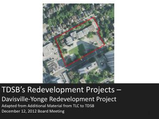TDSB's Redevelopment Projects –  Davisville-Yonge Redevelopment Project Adapted from Additional Material from TLC to