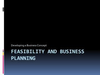 Feasibility and Business Planning