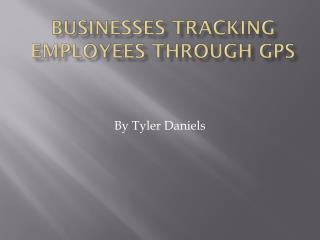 Businesses tracking employees through  gps