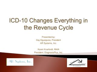 ICD-10 Changes  Everything in  the Revenue Cycle