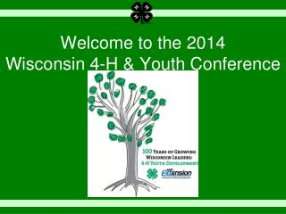 Welcome to the 2014  Wisconsin 4-H & Youth Conference