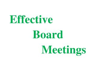 Effective  Board           Meetings
