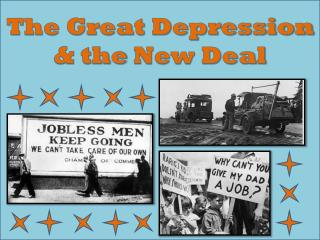 The  Great Depression  & the  New Deal