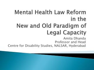 Mental Health Law Reform in the  New and Old Paradigm of  Legal Capacity